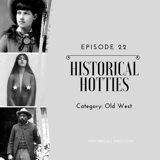 A banner for Episode 22 of Historical Hotties, Category: Old West..